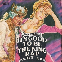 It's good to be the king rap part 1 & 2 - MEL BROOKS