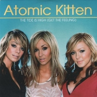 The tide is high (get the feeling) (1 track) - ATOMIC KITTEN