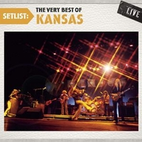 Setlist: the very best of Kansas live - KANSAS
