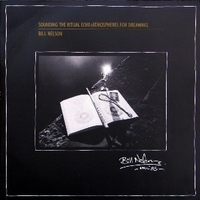 Sounding the ritual echo (atmospheres for dreaming) - BILL NELSON