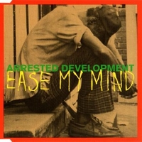 Ease my mind (4 vers.) - ARRESTED DEVELOPMENT