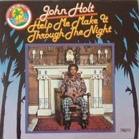Help me make it through the night - JOHN HOLT