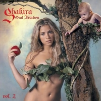 Oral fixation vol.2 - SHAKIRA
