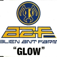 Glow (album vers.) - ALIEN ANT FARM