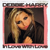 In love with love (heart of fire mix) - DEBBIE HARRY
