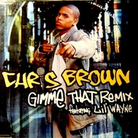 Gimme that remix (2 vers.) - CHRIS BROWN