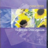 The definitve China Crisis live - CHINA CRISIS