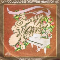 Any fool could see (you were meant for me) \  You're the one I need - BARRY WHITE