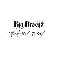 Baby boy (radio edit) - BIG BROVAZ