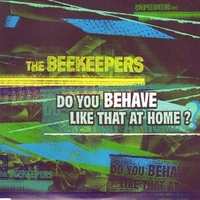 Do you behave like that at home? (3 tracks) - BEEKEEPERS