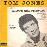 What's new pussycat \ The rose - TOM JONES