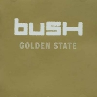 Golden state - BUSH