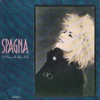I wanna be your wife\Woman in love - SPAGNA