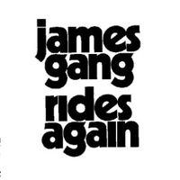 Rides again - JAMES GANG