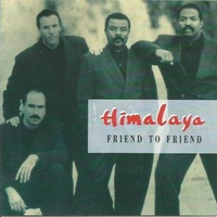Friend to friend - HIMALAYA