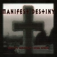 Your world has died - MANIFEST+DESTINY