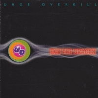 Exit the dragon - URGE OVERKILL