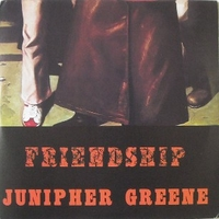 Friendship - JUNIPHER GREENE