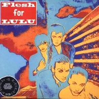 Flesh for Lulu (expanded edition) - FLESH FOR LULU