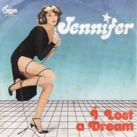 I lost a dream /I don't need your love - JENNIFER