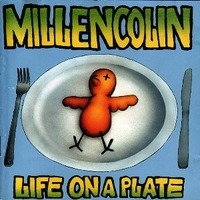 Life on a plate - MILLENCOLIN
