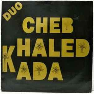 Duo - CHEB KHALED \ CHEB KADA