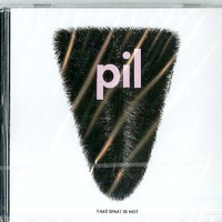 That what is not - P.I.L. (Public Image Limited)