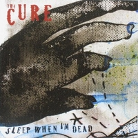 Sleep when I'm dead (mix 13)\Down under - CURE