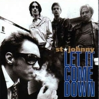 Let it come down - ST.JOHNNY