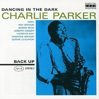 Dancing in the dark - CHARLIE PARKER