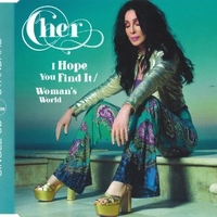 I hope you find it \ Woman's world - CHER