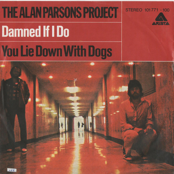 Damned if I do\You lie down with dogs - ALAN PARSONS PROJECT