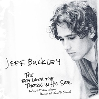 The boy with the thorn in his side \ If you knew (live at the Cafè Sin-è) - JEFF BUCKLEY