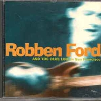 Robben Ford and the blue line In San Francisco - ROBBEN FORD