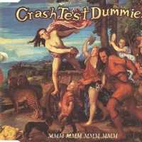 Mmm mmm mmm mmm (3 tracks) - CRASH TEST DUMMIES