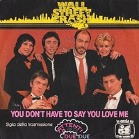 You don't have to say you love me \ Roma capoccia - WALL STREET CRASH