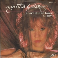 Can't shake loose \ To love - AGNETHA FALTSKOG