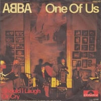 One of us \ Should I laugh or cry - ABBA
