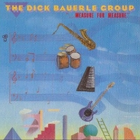 Measure for measure - DICK BAUERLE group