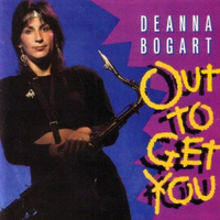 Out to get you - DEANNA BOGART