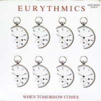 When tomorrow comes (extended vers.) - EURYTHMICS