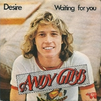 Desire\Waiting for you - ANDY GIBB