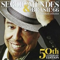 The ultimate collection - 50th anniversary edition - SERGIO MENDES & BRASIL '66
