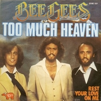 Too much heaven \ Rest your love on me - BEE GEES