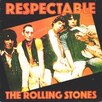 Respectable \ When the whip comes… - ROLLING STONES