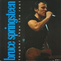 Thougher than the rest (studio+live vers.) - BRUCE SPRINGSTEEN
