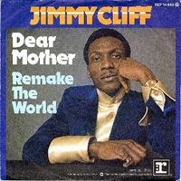 Dear mother \ Remake the world - JIMMY CLIFF