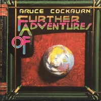 Further adventures of Bruce Cockburn - BRUCE COCKBURN