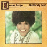 Brotherly love - DONNA FARGO