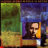 World in motion - JACKSON BROWNE